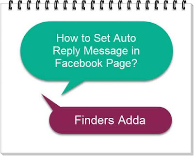 How to set Automatic Reply message in Facebook Page?
