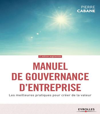 Manuel de gouvernance d'entreprise Les meilleures pratiques pour créer de la valeur PDF