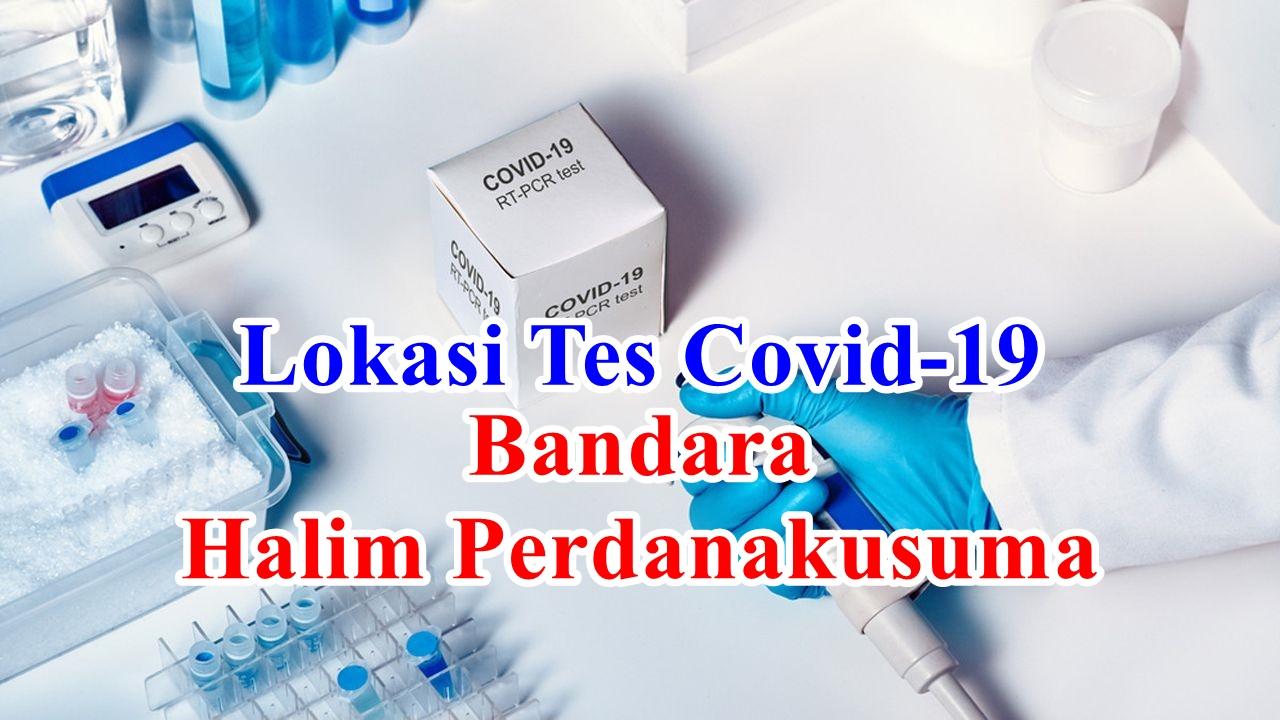 Lokasi Tes Covid-19 : Rapid Test Antibodi dan Rapid Test Antigen di Bandara Halim Perdanakusuma