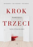 """""""Krok trzeci"""" Bartosz Szczygielski"""