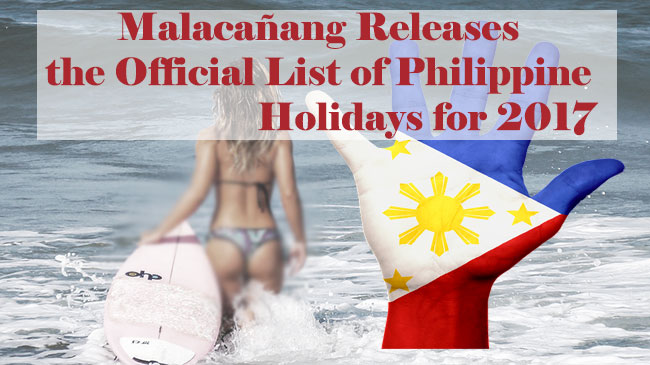 Malacañang Releases the Official List of Philippine Holidays for 2017