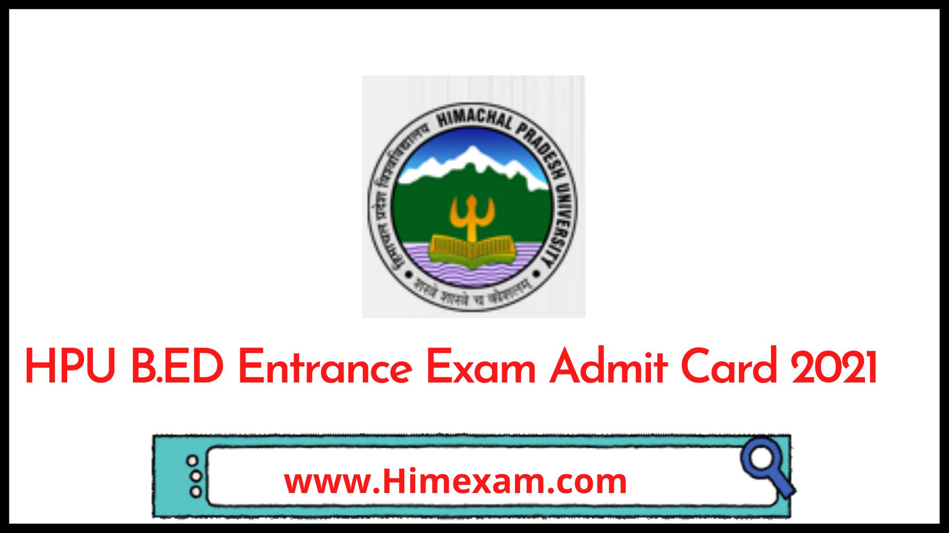 HPU B.ED Entrance Exam Admit Card 2021