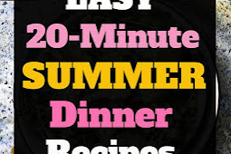 Easy 20-Minute Summer Dinner Recipes