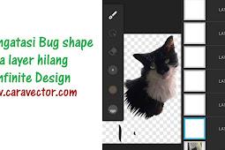Cara mengantisipasi bug isi/shape pada layer hilang di Infinite Design