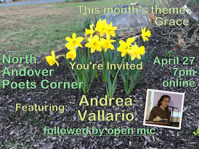 This Month's Theme: Grace -  North Andover Poets Corner - You're Invited - April 27 - Featuring Andrea Vallario - Followed by Open Mic