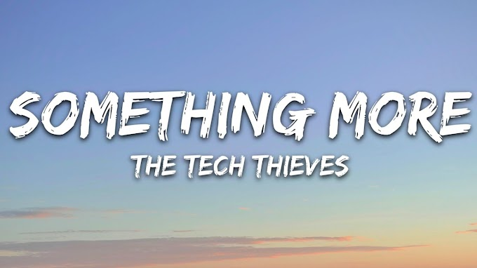 The Tech Thieves - Something More (Lyrics)