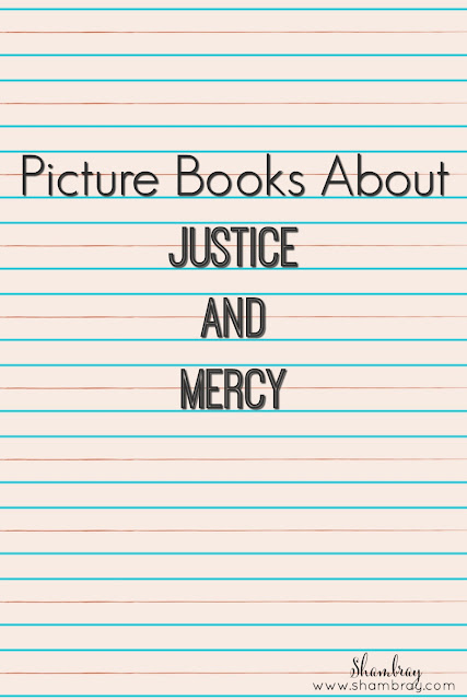 Picture Books About Justice and Mercy