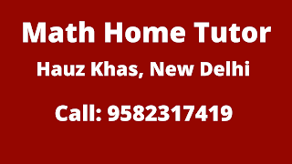 Best Maths Tutors for Home Tuition in Hauz Khas, Delhi. Call:9582317419