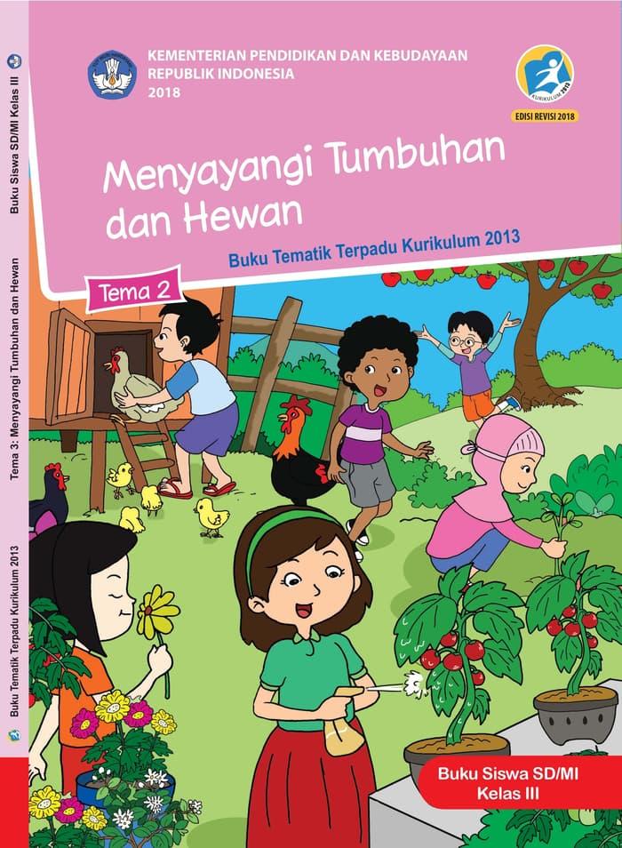 Buku Siswa Tematik SD Kelas III Tema 2 Menyayangi Tumbuhan dan Hewan