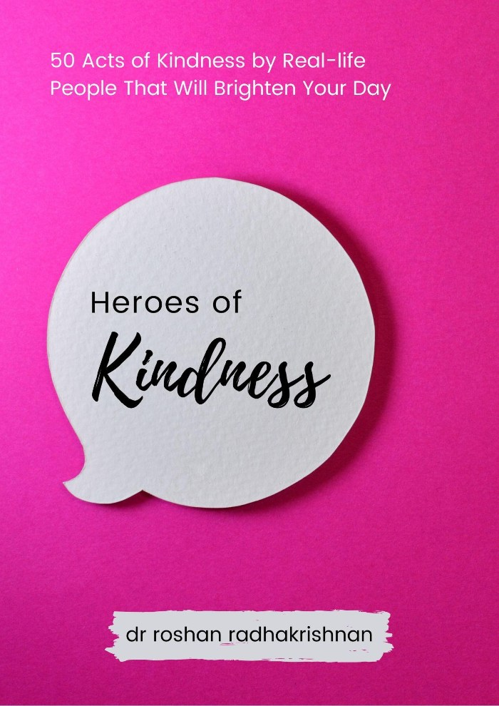 The ebook Heroes of Kindness by Dr Roshan Radhakrishnan