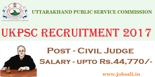 Uttarakhand Govt jobs 2017, UKPSC Civil Judge vacancy, UKPSC Vacancy 2017