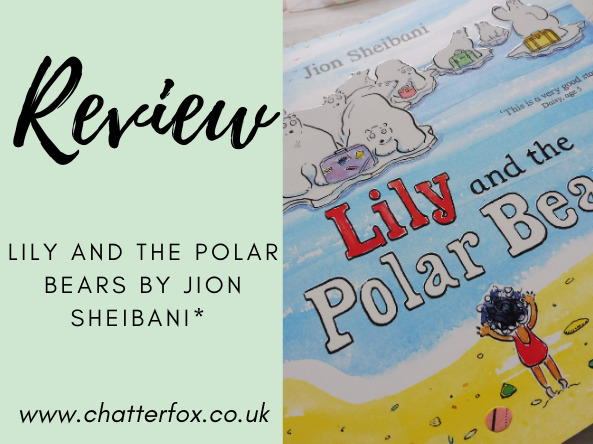 Image Title reads review lily and the polar bears by jion shiebani www.chatterfox.co.uk and to the right is an image of the book cover featuring a beach scene with a small girl in red swimwear looking out to sea.