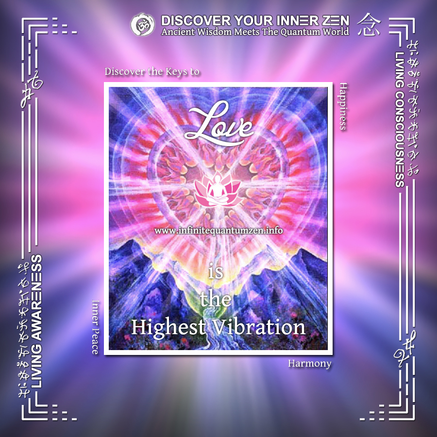 Love is the Highest Vibration - Infinite Quantum Zen, Success Life Quotes, Alan Watts Philosophy
