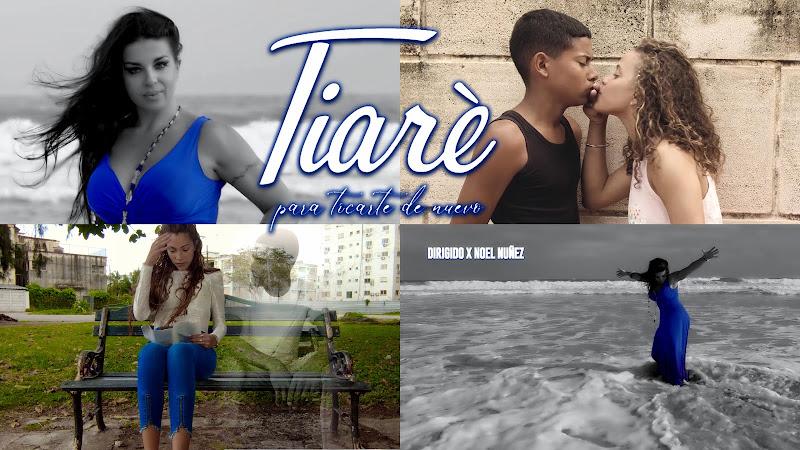 Tiarè - ¨Para tocarte de nuevo¨ - Videoclip - Director: Noel Nuñez. Portal Del Vídeo Clip Cubano