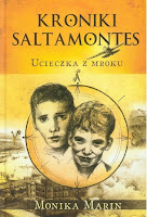 """Kroniki Saltamontes. Ucieczka z mroku"", Monika Marin"