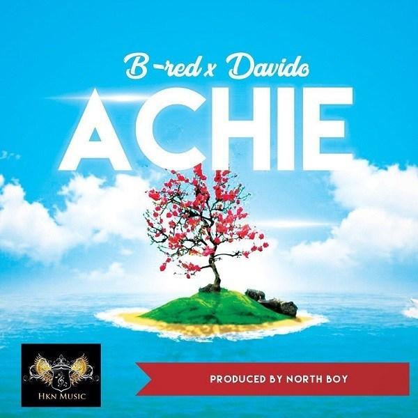 [ MUSIC ] B-Red – Achie Ft. Davido   MP3 DOWNLOAD