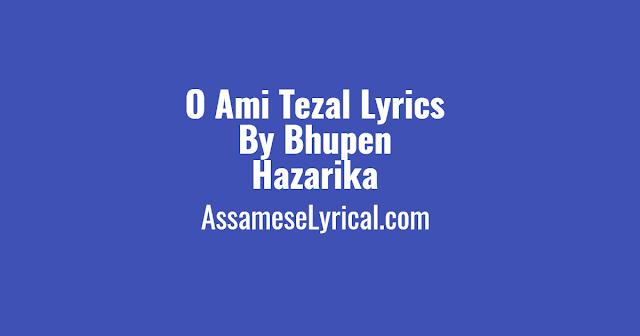 O Ami Tezal Lyrics