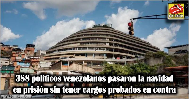 388 políticos venezolanos pasaron la navidad en prisión sin tener cargos probados en contra