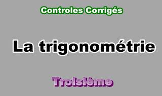 Controles Corrigés de Trigonométrie 3eme en PDF