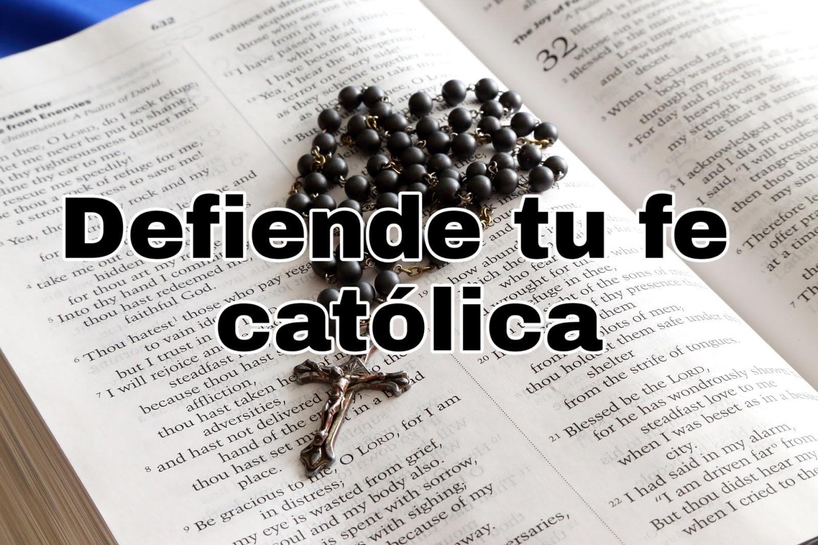 Defendiendo la fé católica. (Libro grátis)