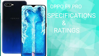 Oppo F9 Pro launch date | specifications | Ratings & reviews | price in India