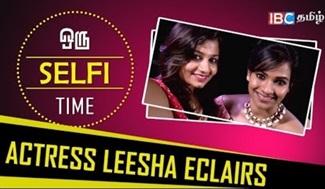 Selfie Time | Selfie With Actress Leesha Eclairs | Episode 07 | IBC Tamil TV | Celebrity Interview