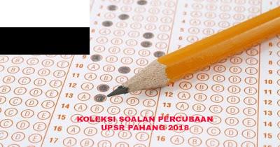 Koleksi Soalan Percubaan UPSR Pahang 2018 (Trial Paper)