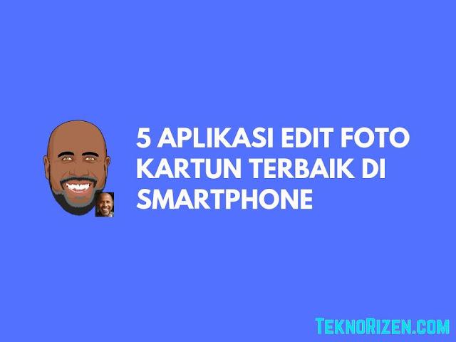 5 Aplikasi Edit Foto Kartun Terbaik di Smartphone