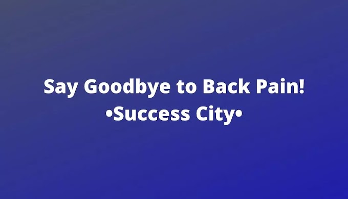 Attention: Back Pain will not there! • Success City