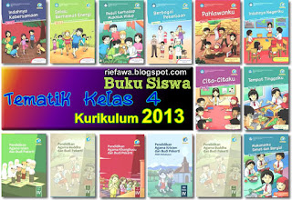 Download Buku Siswa Tematik Kelas 4 Sd Mi Kurikulum 2013 Rief Awa Blog Download Kumpulan