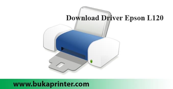 Download Driver Epson L120 Series Untuk Windows Xp/Vista/7/8