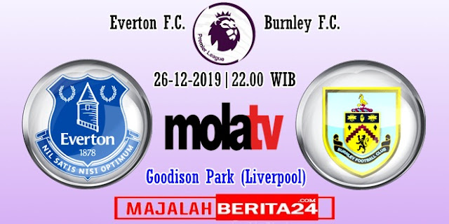 Prediksi Everton vs Burnley — 26 Desember 2019