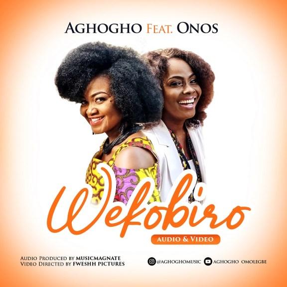 Aghogho Ft. Onos – Wekobiro