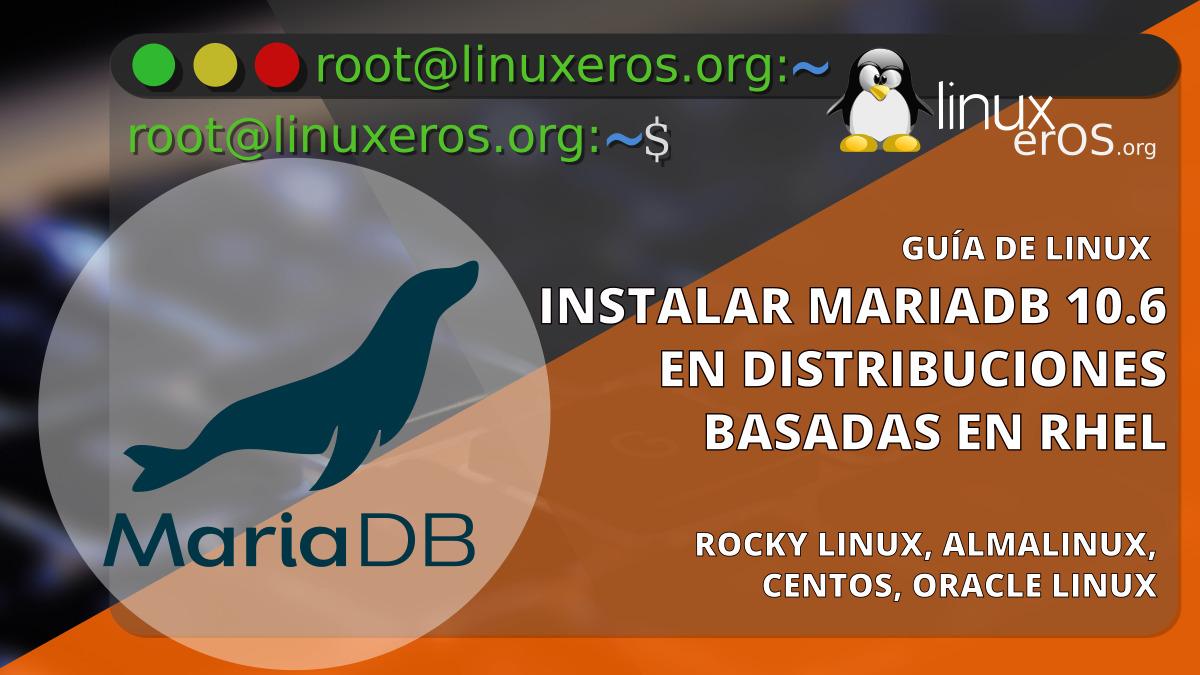 Cómo instalar MariaDB 10.6 en distribuciones RHEL