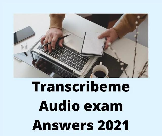 Transcribeme Audio Exam Answers