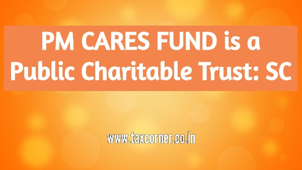 PM CARES FUND is a Public Charitable Trust: SC
