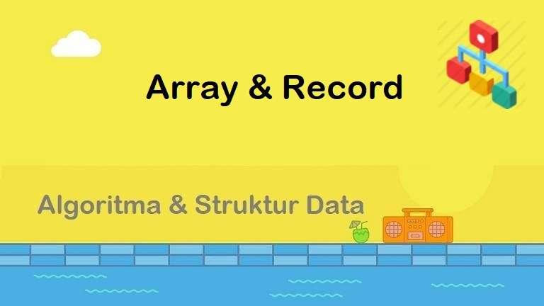 Algoritma : Array dan Record
