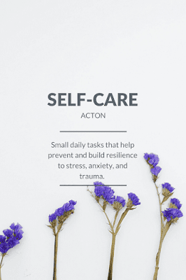 Self-care is: Small daily tasks that help prevent and build resilience to stress, anxiety, and trauma.