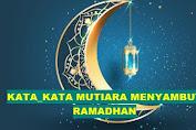 15 Kata Mutiara Menyambut Bulan Ramadhan 2021