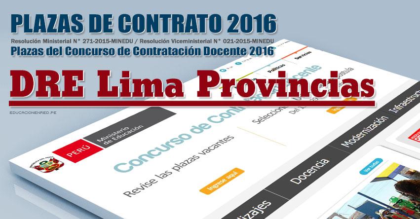 DRE Lima Provincias: Plazas Vacantes Contrato Docente 2016 - DRELP (.PDF) www.drelp.gob.pe