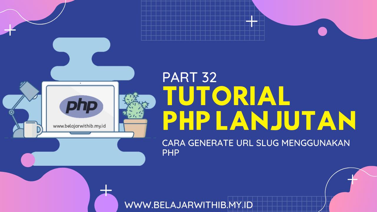 Cara Generate URL SLUG Menggunakan PHP