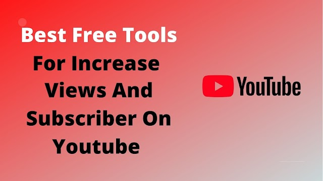 Best Free Tools For YouTube To Increase Views And Subscribers