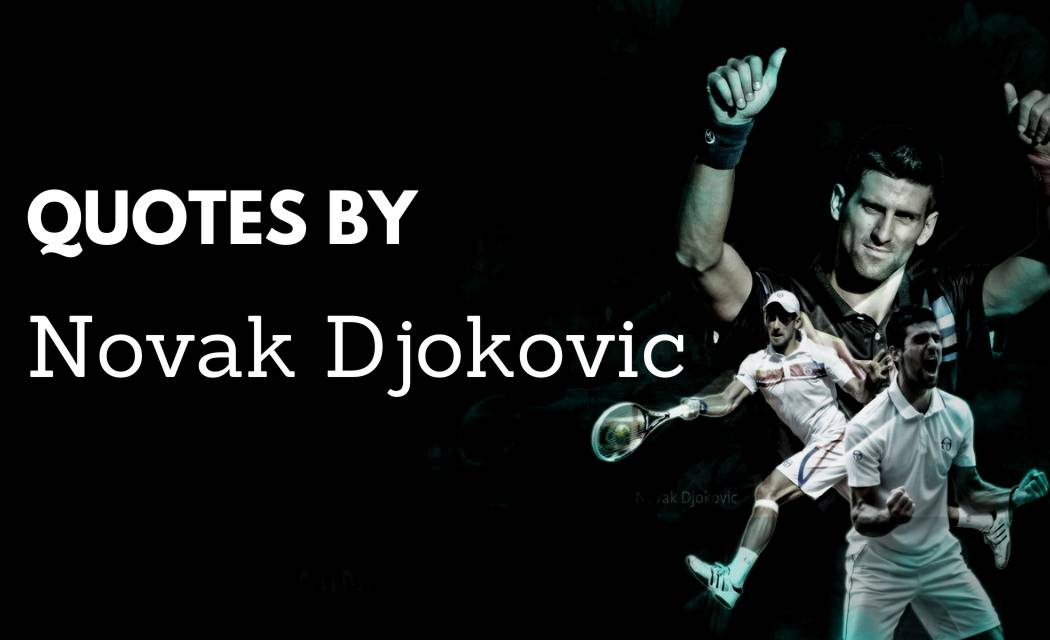 Best 30+ Quotes By Novak Djokovic With Quotes Images