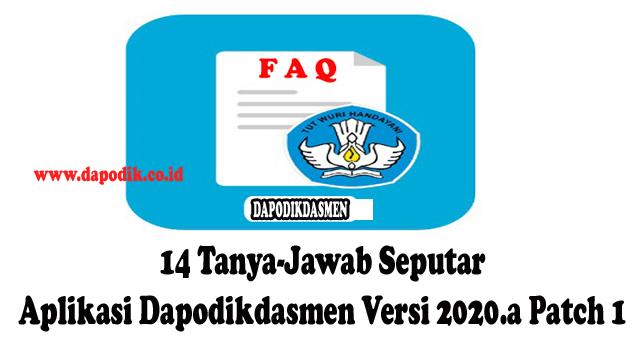 14 Tanya-Jawab Seputar Aplikasi Dapodikdasmen Versi 2020.a Patch 1