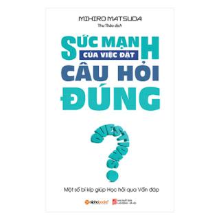 Sức Mạnh Của Việc Đặt Câu Hỏi Đúng (Tái Bản 2018) ebook PDF EPUB AWZ3 PRC MOBI