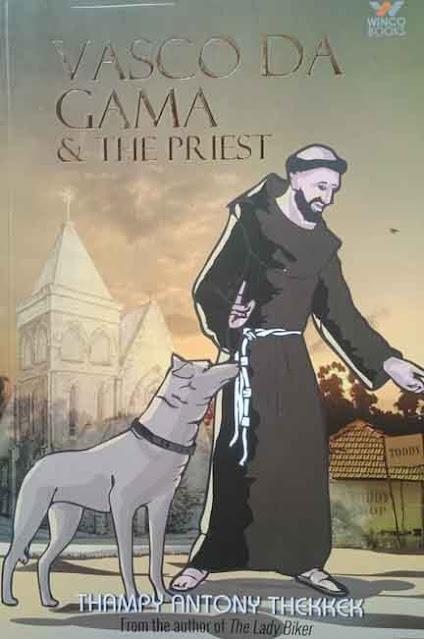 VASCO DA GAMA & THE PRIEST (Paper Back)    By THAMPY ANTONY THEKKEK