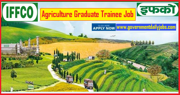 IFFCO Recruitment 2019 - AGT Jobs for Agriculture Graduate Trainee Jobs