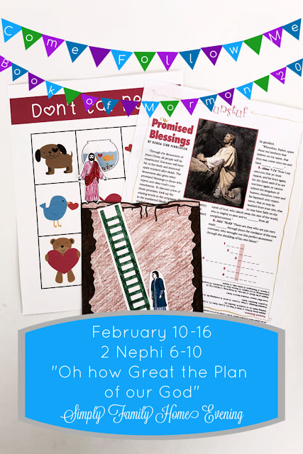 Come, Follow Me; Simply Family Home Evening FHE lessons: February 10-16 2 Nephi 6-10