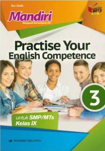 Kunci Jawaban Practise Your English Competence Kelas 3 Ix Smp Mts Kurikulum 2013 2018 English Ninety