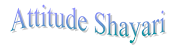 Attitude Shayari || इतना Attitude ना दिखा जिंदगी में || Attitude Shayari in Hindi